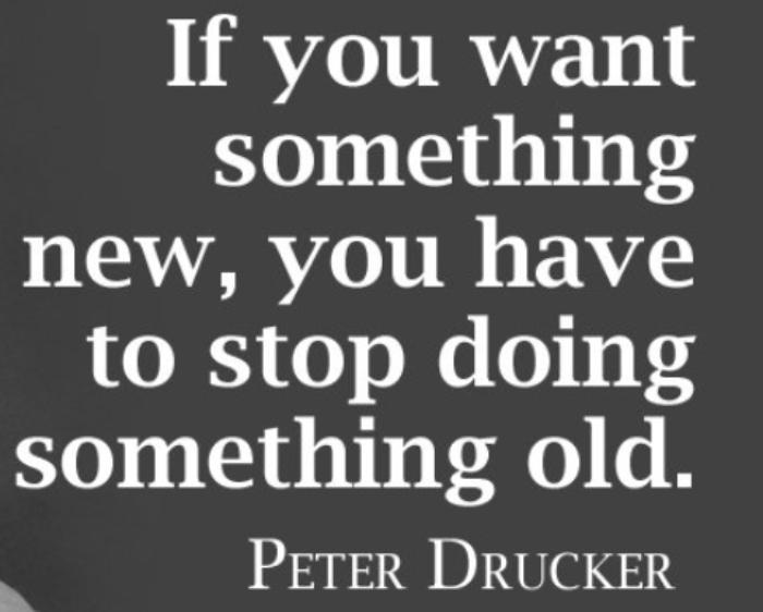 «თუ თქვენ გსურთ რაიმე ახალი, მაშინ დაანებეთ  თავი   ძველის კეთებას»