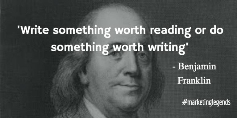 ან დაწერეთ ის, რისი წაკითხვაც ღირს ან გააკეთეთ ის, რის შესახებაც დაწერა ღირს!